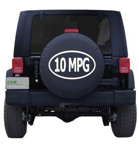 10 MPG Gas Guzzler Custom Tire Cover Jeep Wrangler