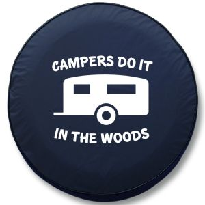 Campers Do It In the Woods RV Tire Cover