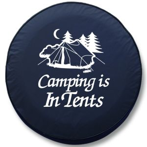 Camping is in Tents RV Tire Cover