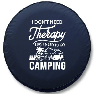 I Don't Need Therapy RV Tire Cover