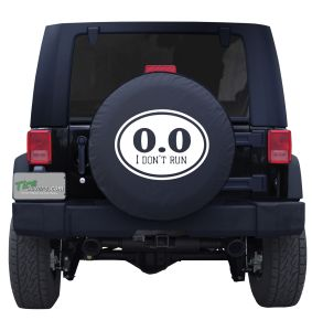 I Don't Run Custom Tire Cover Jeep Wrangler