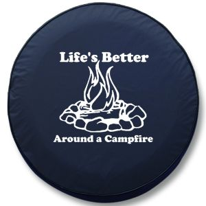 Life's Better Around a Campfire RV Tire Cover