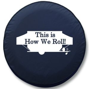 This Is How We Roll RV Tire Cover